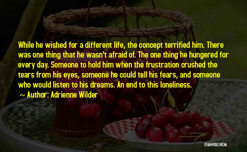Life Fears Quotes By Adrienne Wilder