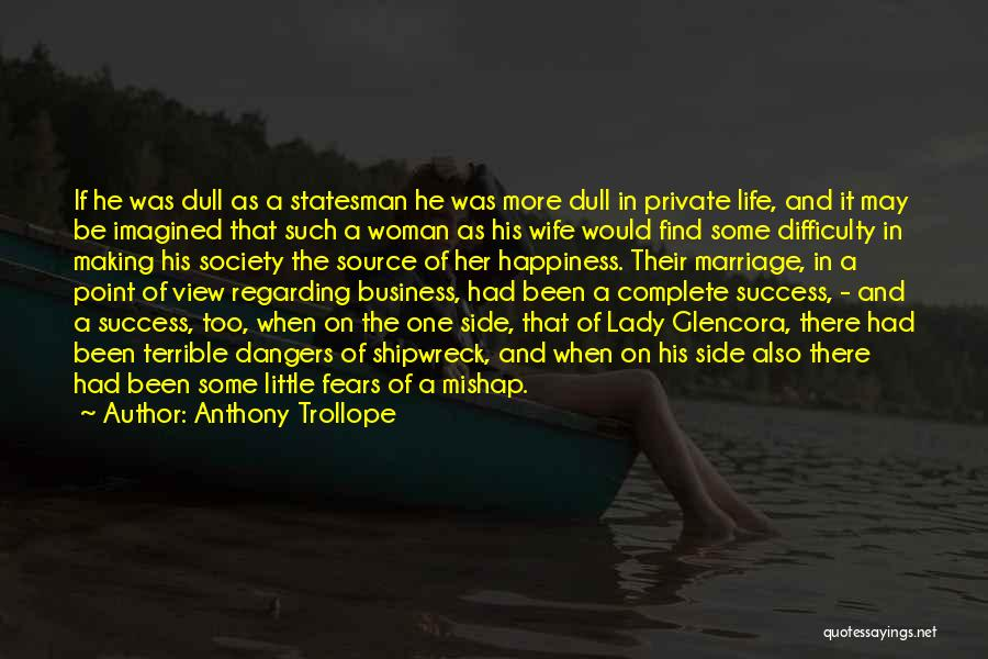 Life Fears Quotes By Anthony Trollope