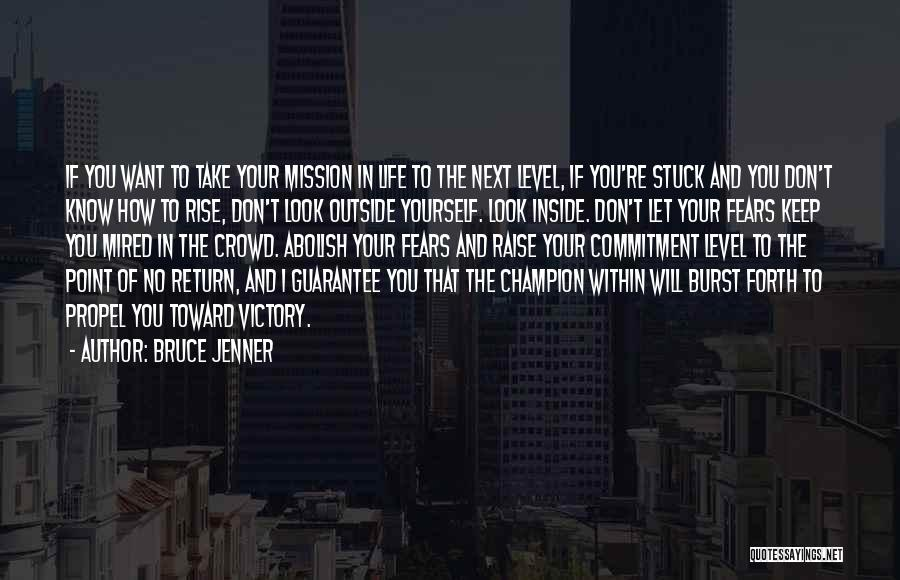 Life Fears Quotes By Bruce Jenner