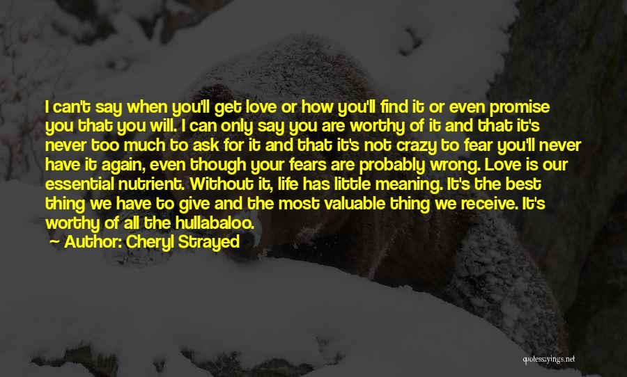Life Fears Quotes By Cheryl Strayed