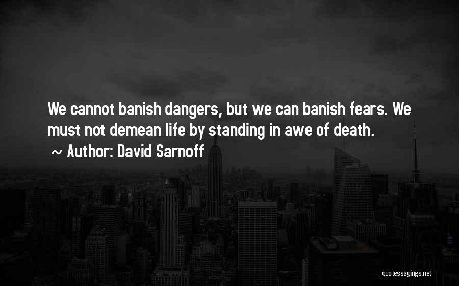 Life Fears Quotes By David Sarnoff