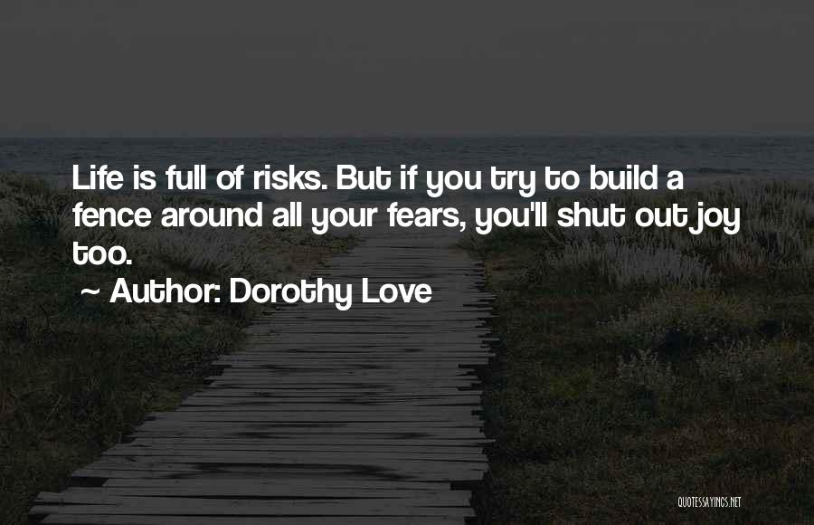 Life Fears Quotes By Dorothy Love