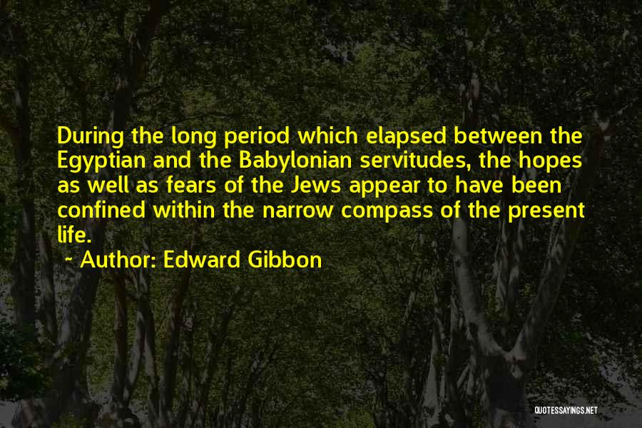 Life Fears Quotes By Edward Gibbon