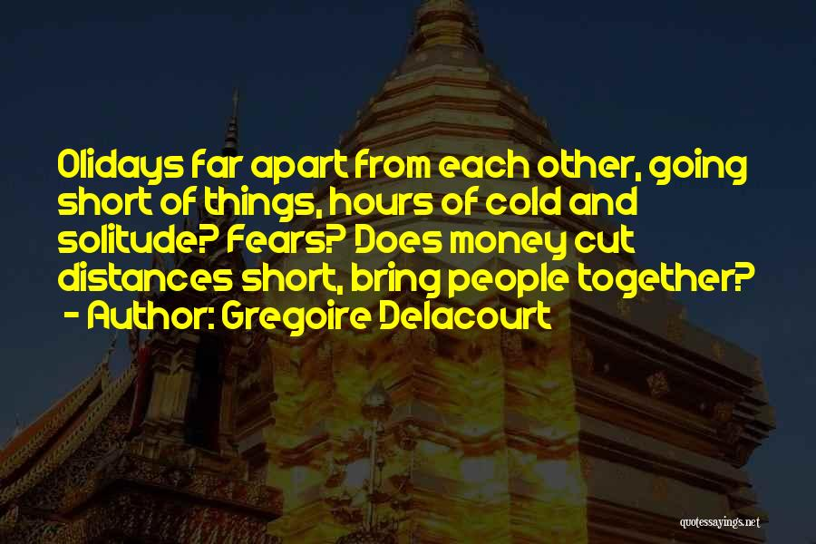 Life Fears Quotes By Gregoire Delacourt