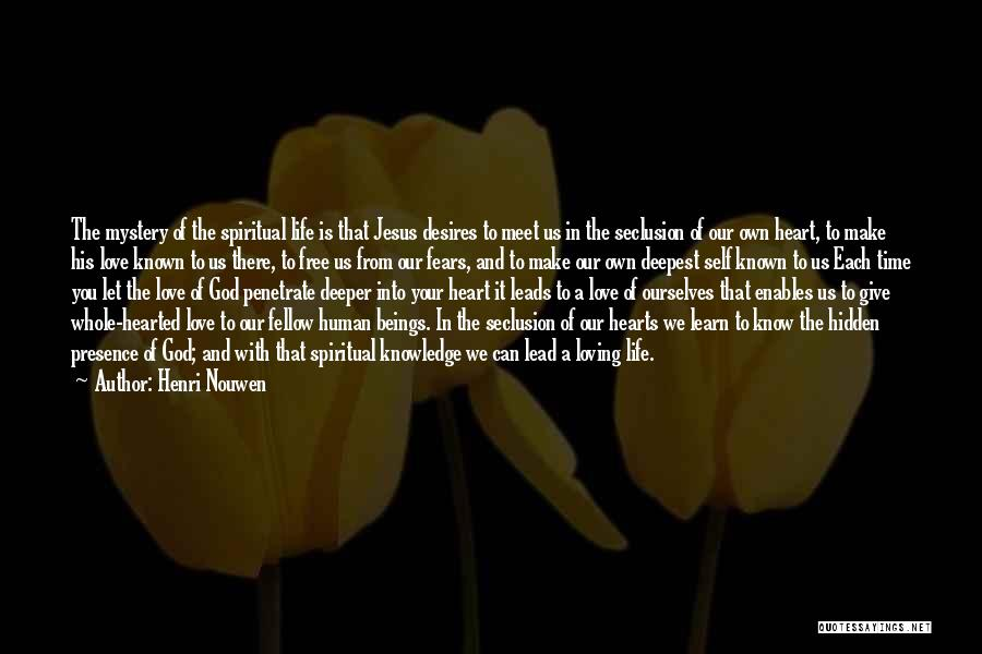 Life Fears Quotes By Henri Nouwen