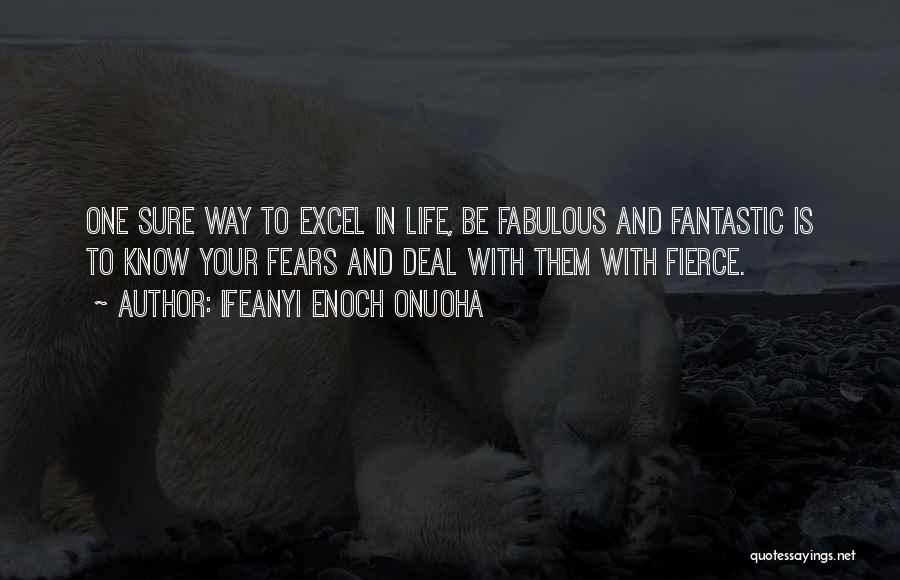 Life Fears Quotes By Ifeanyi Enoch Onuoha