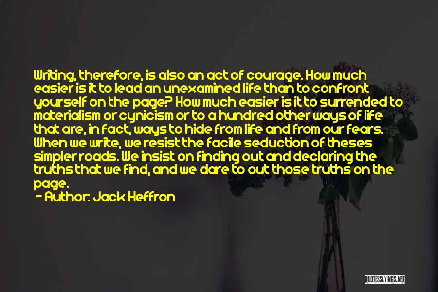 Life Fears Quotes By Jack Heffron