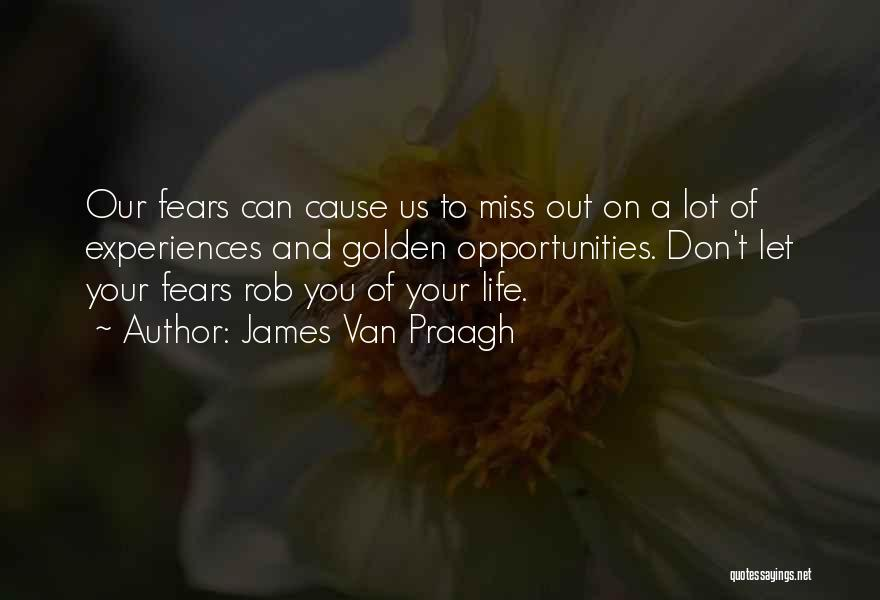 Life Fears Quotes By James Van Praagh