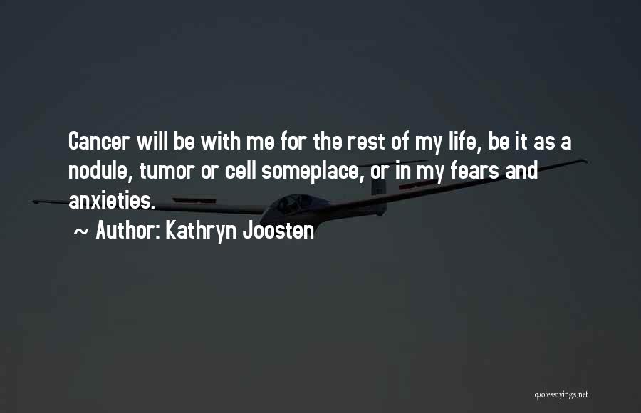 Life Fears Quotes By Kathryn Joosten