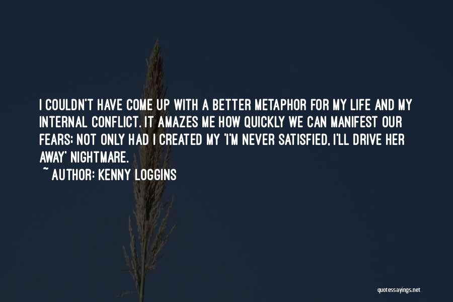 Life Fears Quotes By Kenny Loggins