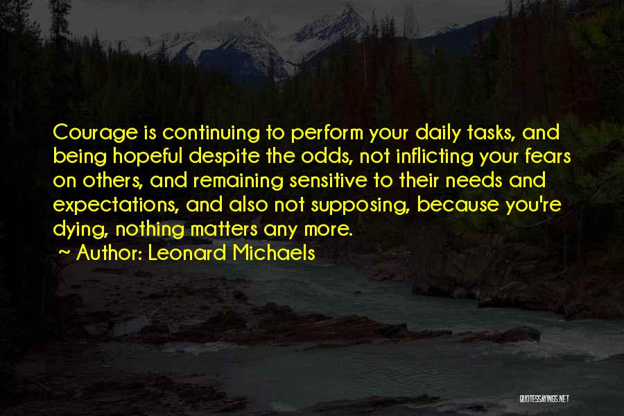 Life Fears Quotes By Leonard Michaels