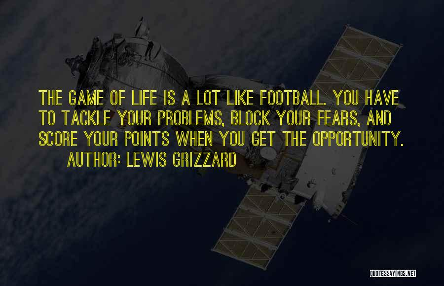 Life Fears Quotes By Lewis Grizzard