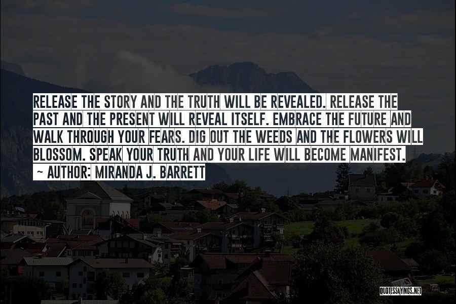 Life Fears Quotes By Miranda J. Barrett