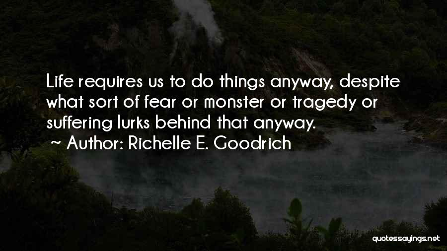 Life Fears Quotes By Richelle E. Goodrich