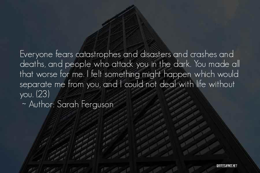 Life Fears Quotes By Sarah Ferguson