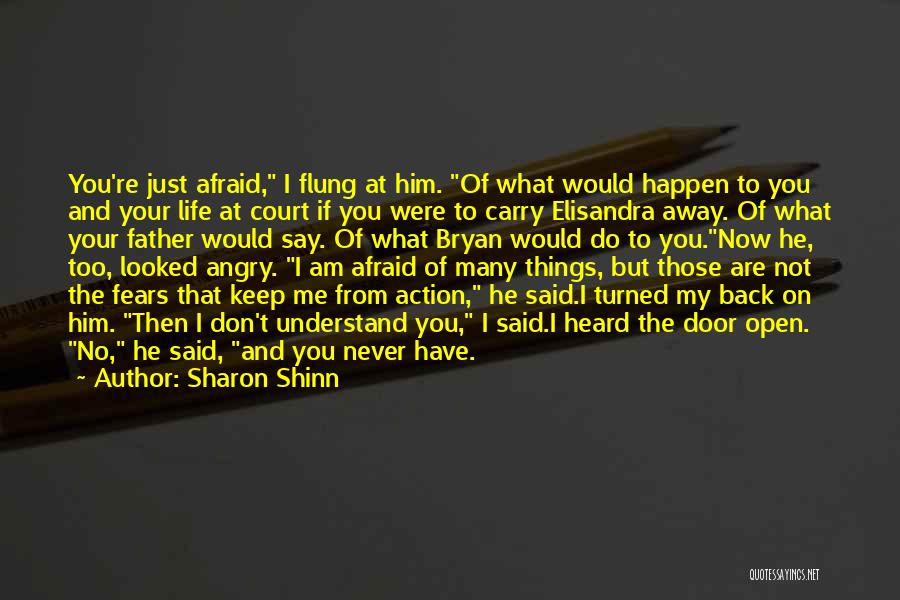 Life Fears Quotes By Sharon Shinn