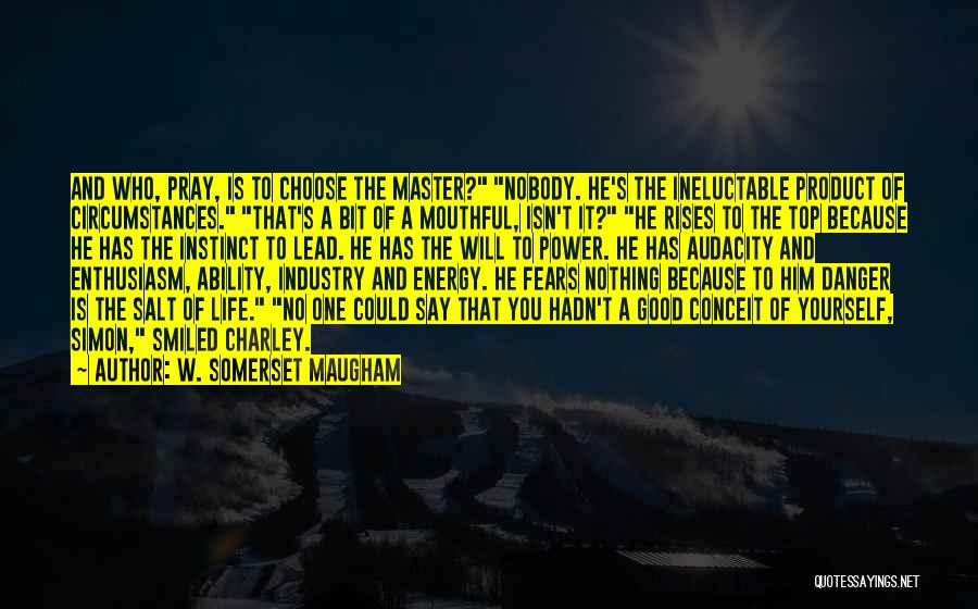 Life Fears Quotes By W. Somerset Maugham