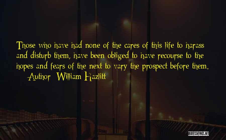 Life Fears Quotes By William Hazlitt