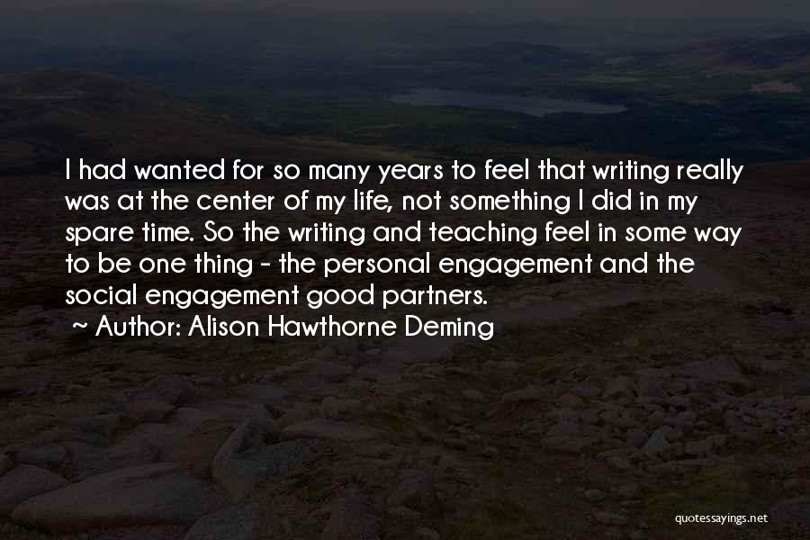 Life Feel Good Quotes By Alison Hawthorne Deming