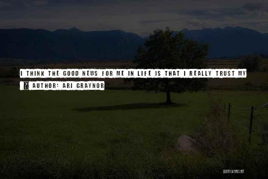 Life Feel Good Quotes By Ari Graynor