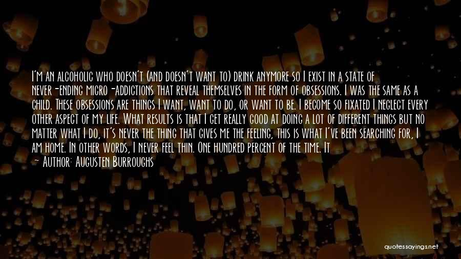 Life Feel Good Quotes By Augusten Burroughs