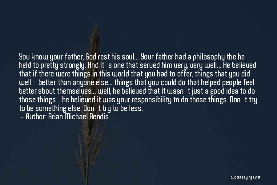 Life Feel Good Quotes By Brian Michael Bendis