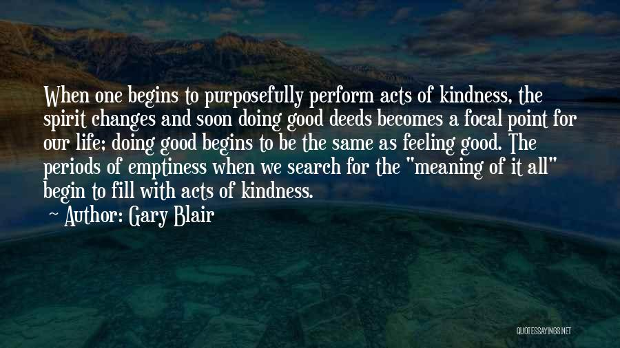 Life Feel Good Quotes By Gary Blair