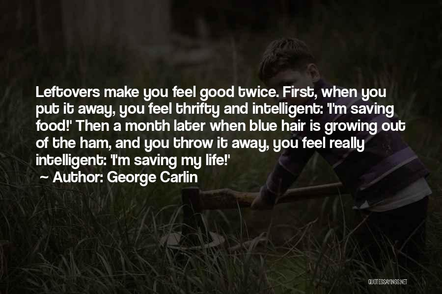 Life Feel Good Quotes By George Carlin