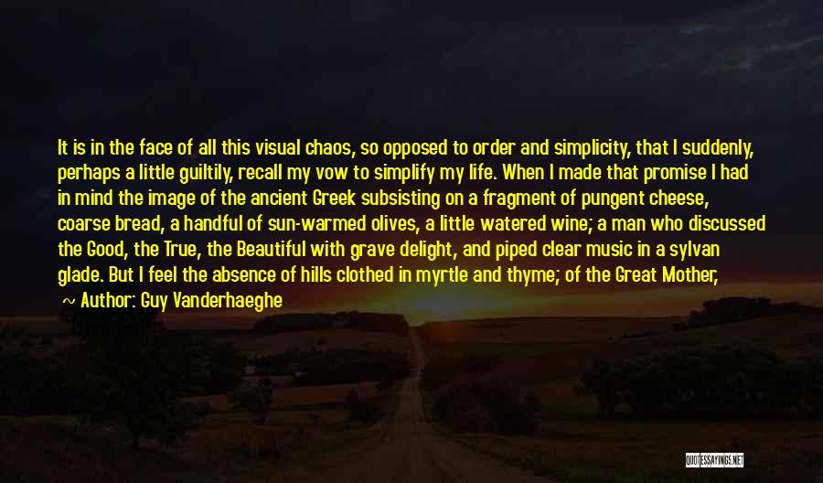 Life Feel Good Quotes By Guy Vanderhaeghe