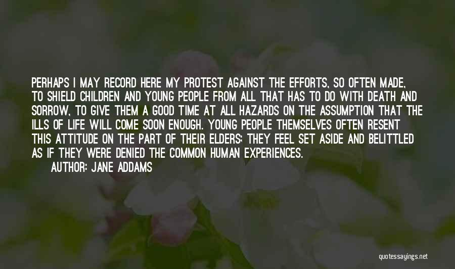 Life Feel Good Quotes By Jane Addams