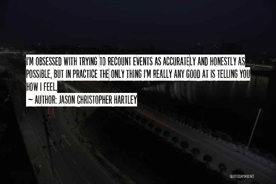 Life Feel Good Quotes By Jason Christopher Hartley