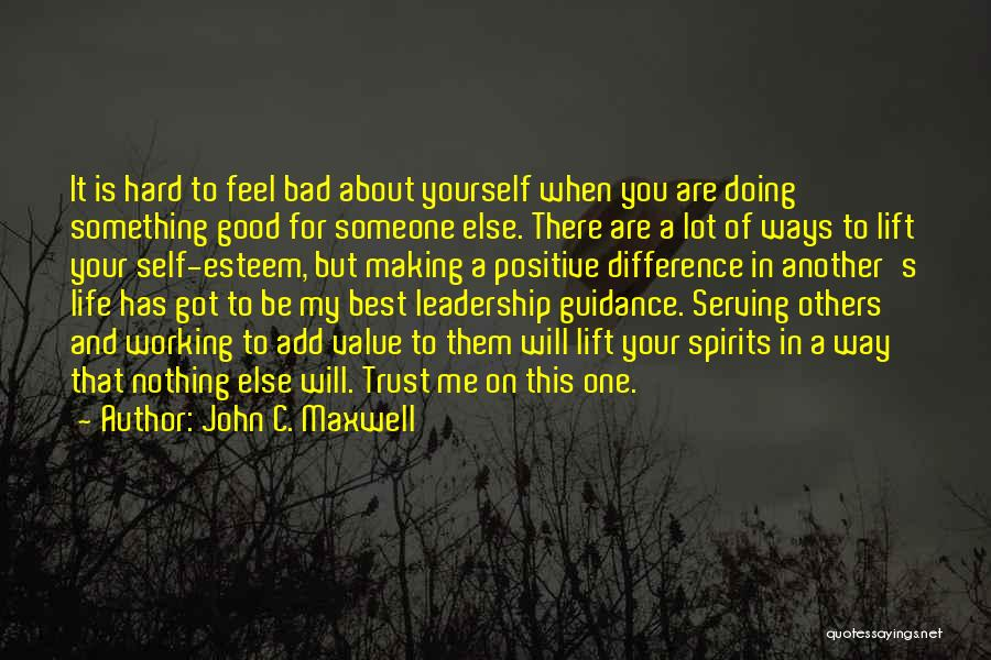 Life Feel Good Quotes By John C. Maxwell