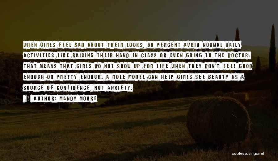 Life Feel Good Quotes By Mandy Moore