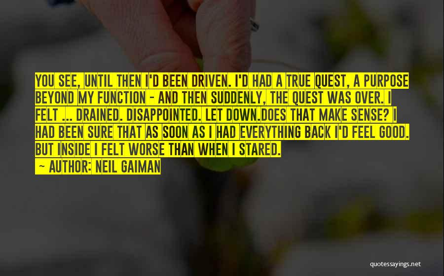 Life Feel Good Quotes By Neil Gaiman