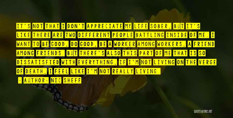Life Feel Good Quotes By Nic Sheff