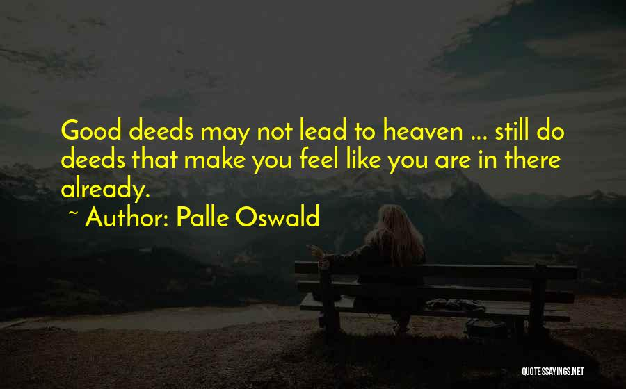 Life Feel Good Quotes By Palle Oswald
