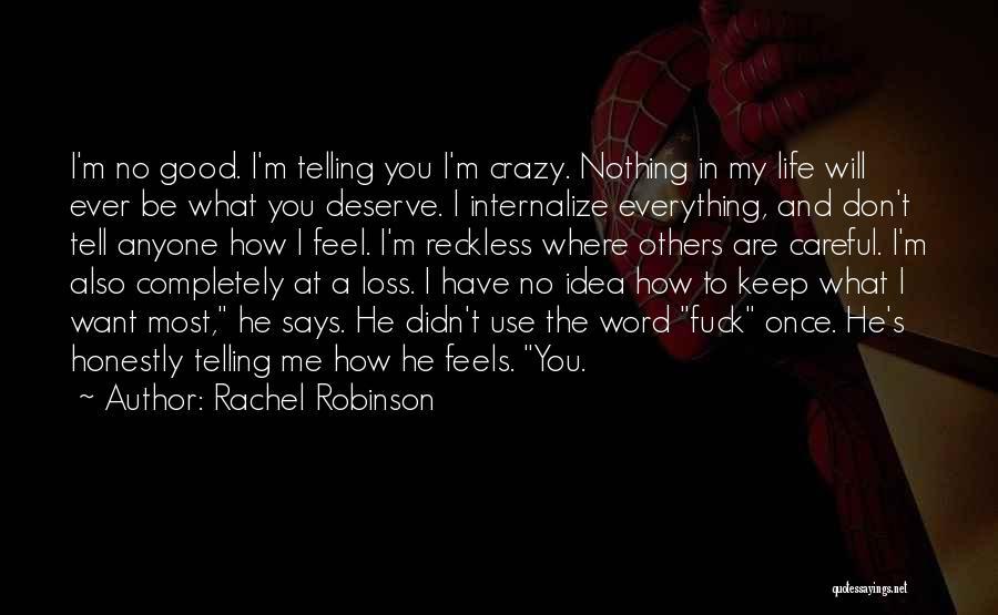Life Feel Good Quotes By Rachel Robinson