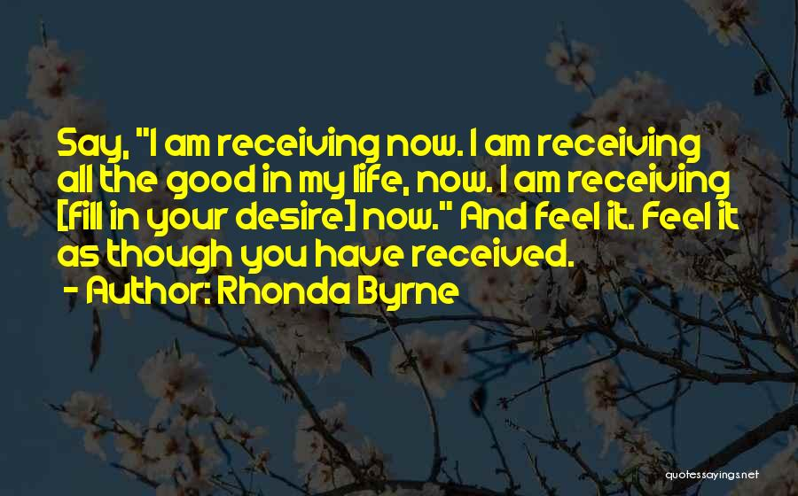 Life Feel Good Quotes By Rhonda Byrne