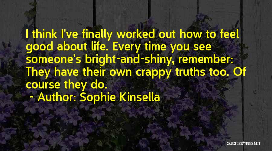 Life Feel Good Quotes By Sophie Kinsella