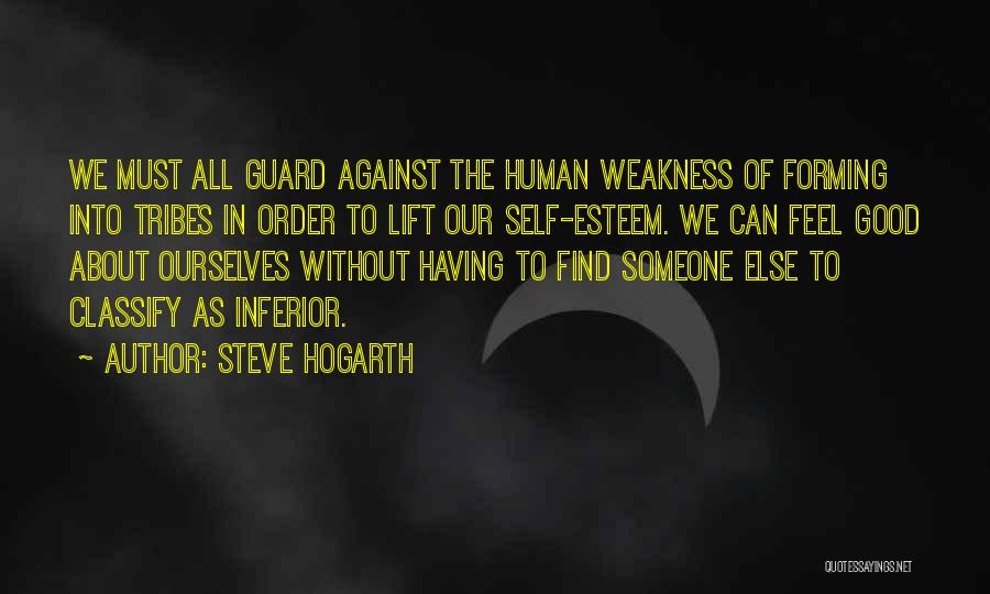 Life Feel Good Quotes By Steve Hogarth