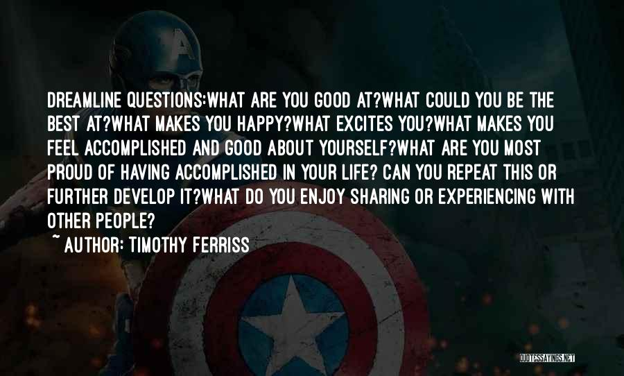 Life Feel Good Quotes By Timothy Ferriss