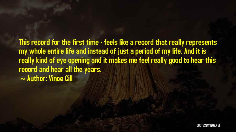 Life Feel Good Quotes By Vince Gill