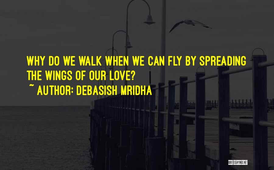 Life Fly By Quotes By Debasish Mridha