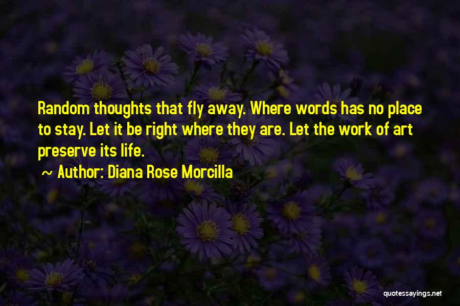 Life Fly By Quotes By Diana Rose Morcilla