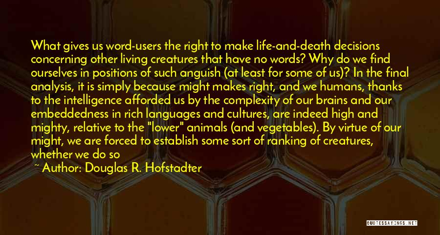 Life Fly By Quotes By Douglas R. Hofstadter