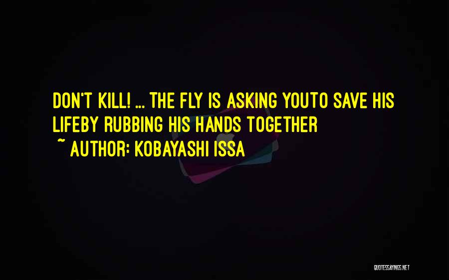 Life Fly By Quotes By Kobayashi Issa