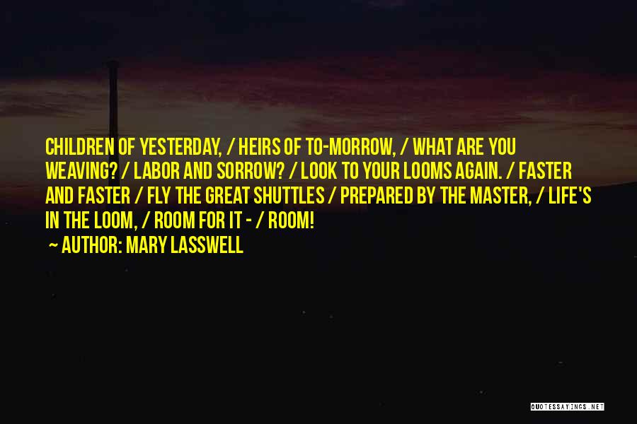 Life Fly By Quotes By Mary Lasswell
