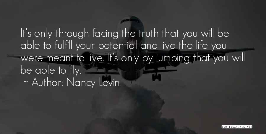 Life Fly By Quotes By Nancy Levin