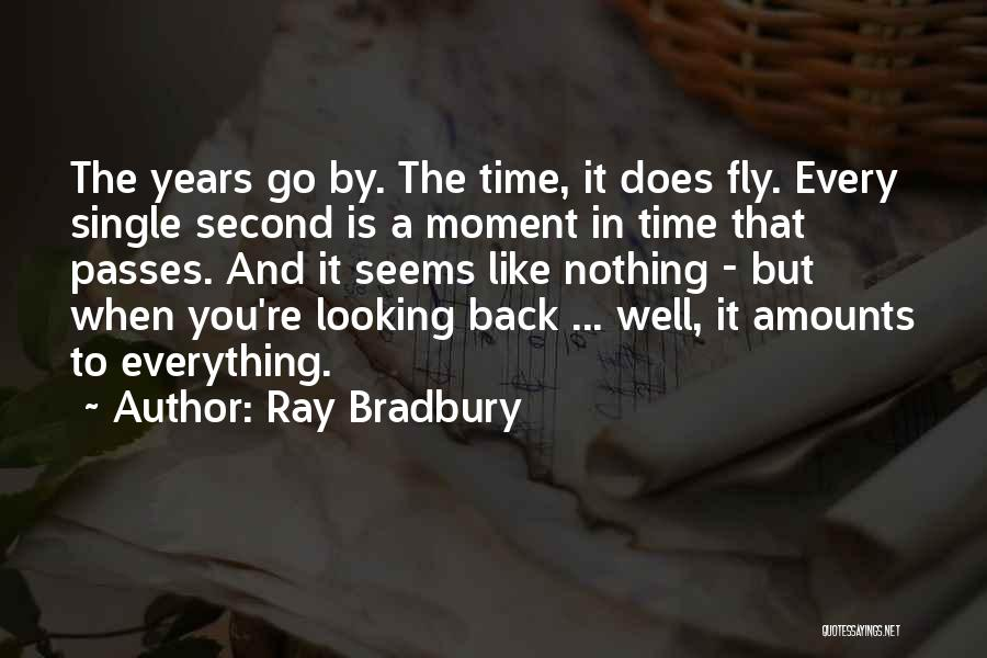 Life Fly By Quotes By Ray Bradbury