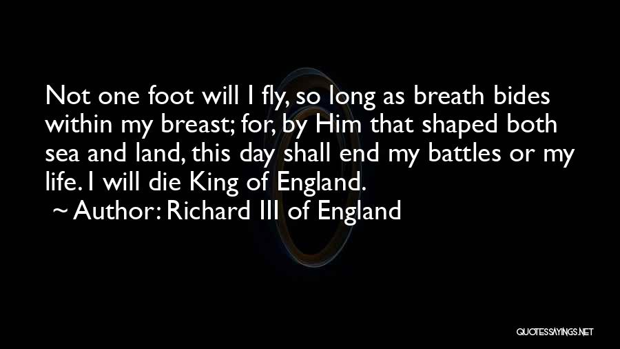 Life Fly By Quotes By Richard III Of England